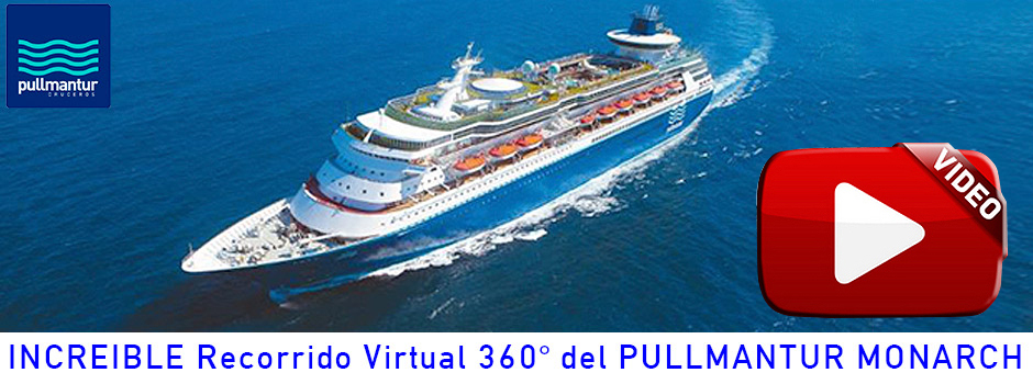 VISITA VIRTUAL CRUCEROS PULLMANTUR VISITA VIRTUAL CRUCEROS MONARCH VISITA VIRTUAL VIRTUAL TOUR CRUISES